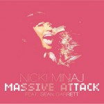 "Official Full Song: Nicki Minaj Ft Sean Garrett ""Massive Attack"""