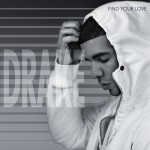 "New Music: Drake ""Find Your Love"""