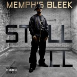 "Memphis Bleek ""Still Ill"" Video & Promo Pic"