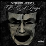 Young Jeezy The Last Laugh Street Album (Download It Here)
