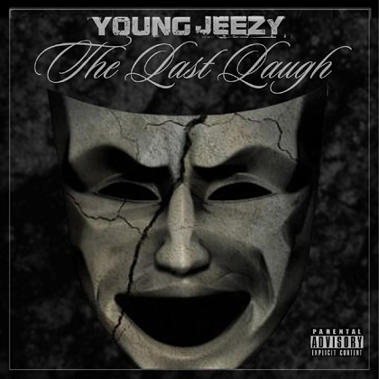 Young jeezy the last laugh street album (download it here.