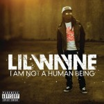 I Am Not A Human Being: Lil Wayne EP Cover & Tracklisting