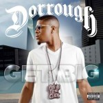 "New Video: Dorrough ""Get Big"" Remix Ft DJ Drama, Diddy, Yo Gotti, Bun B, Diamond, Shawty Lo & Maino"