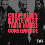 """New Music: Kanye West Ft. Talib Kweli & Consequence """"Chain Heavy"""""""