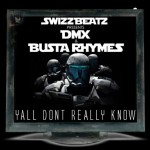 """New Music: Swizz Beatz Ft. DMX & Busta Rhymes """"Y'all Don't Really Know"""""""