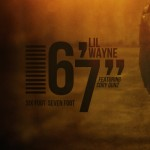 New Music: Lil Wayne ft. Cory Gunz – 6'7″ (Prod. By Bangladesh)