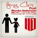 """Dope Music: Young Chris Ft. Marsha Ambrosius """"Hey Young Girl"""""""