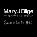 """Dope Music: Mary J. Blige Ft. Diddy & Lil' Wayne """"Someone To Love Me (Naked)"""""""