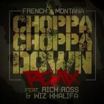 """Dope Music: French Montana Ft. Rick Ross & Wiz Khalifa """"Choppa Choppa Down (Remix)"""""""