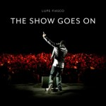 """Lupe  Fiasco """"The Show Goes On"""" Goes Platinum"""
