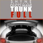 "Dope Or Nope? Shyne Ft. Gucci Mane ""Trunk Full"""