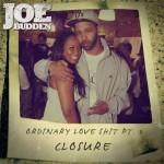 "Dope Music: Joe Budden ""Ordinary Love Shit Pt.3 (Closure)"""