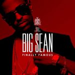 Big Sean 'Finally Famous: The Album' Cover Revealed, Plus CD Pushed Back One Week