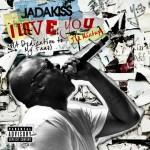 Jadakiss: 'I Love You (A Dedication to My Fans): The Mixtape' Artwork & Tracklisting