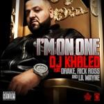 "New Music: DJ Khaled Ft. Drake, Rick Ross, Lil' Wayne ""I'm On One"""
