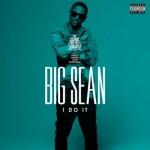 """Official Video: Big Sean """"I Do It"""""""