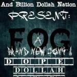 """New Music Fridays: D.O.P.E. """"FOG"""" Ft. @DollahThaRapper & I.C.E."""