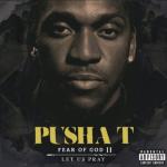 Official Album Artwork & Tracklisting: Pusha T  'Fear Of God II: Let Us Pray'