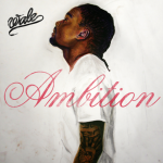 Ambition: Wale Album Artwork