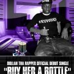 "WORLD PREMIERE: Dollah Tha Rapper ""Buy Her A Bottle"" Ft. Kasi"