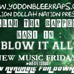 """New Music Friday: Kasi Ft. @DollahThaRapper """"Blow It All"""""""