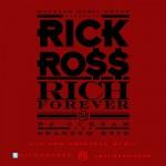 Rich Forever: Rick Ross Reveals New Mixtape Title