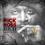 Rich Forever: Rick Ross' Mixtape Official Tracklisting Revealed