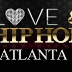 Another Messy Reality Show: 'Love & Hip-Hop: Atlanta' Premieres June 18th & Official Cast Revealed