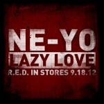 "New Music: Ne-Yo ""Lazy Love"""