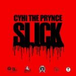 "New Music: CyHi The Prynce ""Slick"""