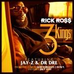 """Single Artwork: Rick Ross Ft. Jay-Z & Dr. Dre """"3 Kings"""""""