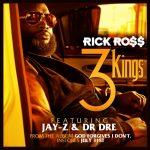 """New Video: Rick Ross Ft. Dr. Dre x Jay-Z """"3 Kings"""""""
