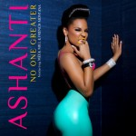 """New Music: Ashanti Ft. Meek Mill & French Montana """"No One Greater"""""""