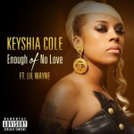 """Are We Feeling It? Keyshia Cole Releases """"Enough Of No Love"""" Ft. Lil Wayne"""