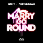 """New Music: Nelly Ft. Chris Brown """"Marry Go Round"""""""