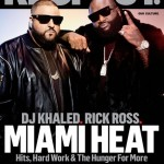 Rick Ross & DJ Khaled Covers The latest Issue Of RESPECT.