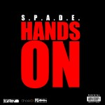 """UNSIGNED HYPE: S.P.A.D.E. """"Hands On"""""""