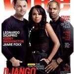 Leonardo DiCaprio, Kerry Washington, & Jamie Foxx Covers Vibe December 2012/January 2013