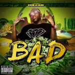 Download Now: DollahThaRapper Releases His New Mixtape, 'B.A.D. (Bout A Dollah)'