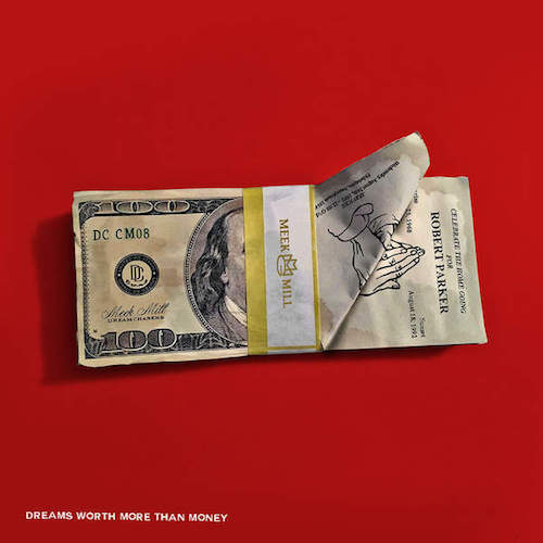 Meek Mill's 'Dreams Worth More meek mill dwmtm