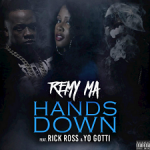 "New Music: Remy Ma ""Hands Down"" Ft. Rick Ross & Yo Gotti"