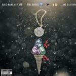 New Mixtape: Gucci Mane & Future 'Free Bricks 2K16: Zone 6 Edition′