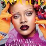 September 2018 Issue: Rihanna Covers British Vogue; First Black Woman To Front The Fall Fashion Issue In The Magazine's History